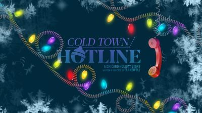 Post image for Theater Review: COLD TOWN/HOTLINE: A CHICAGO HOLIDAY STORY (Raven Theatre)