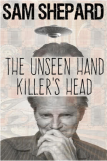 Post image for Theater Review: KILLER'S HEAD & THE UNSEEN HAND (Sam Shepard One-Acts at the Odyssey)