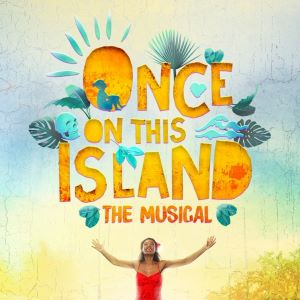 Post image for Theater Review: ONCE ON THIS ISLAND (Nat'l Tour)