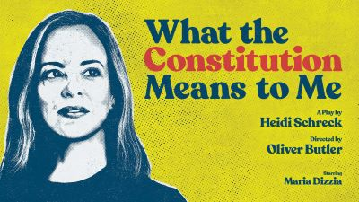 Post image for Theater Review: WHAT THE CONSTITUTION MEANS TO ME (Mark Taper Forum)