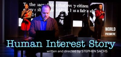Post image for Theater Review: HUMAN INTEREST STORY (Fountain)