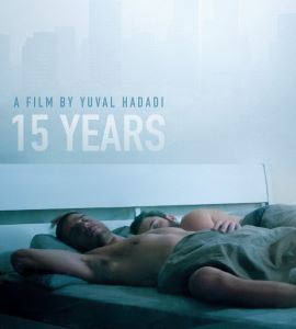 Post image for Film Review: 15 YEARS (directed by Yuval Hadadi)