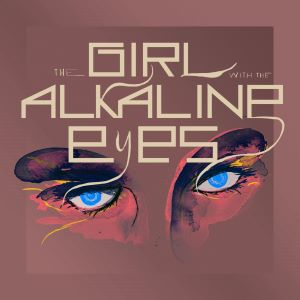 Post image for Album Review: THE GIRL WITH THE ALKALINE EYES (Original Off-Broadway Score by Eric Dietz)