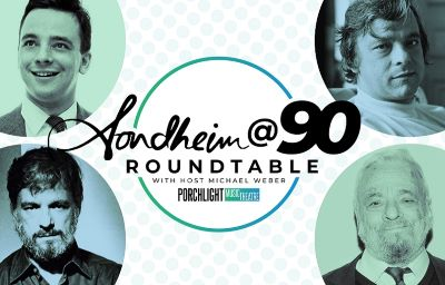 Post image for Theater Preview: SONDHEIM @ 90 ROUNDTABLE (Porchlight Music Theatre Virtual Series)