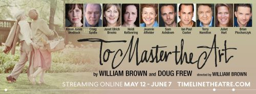 Post image for Virtual Theater: TO MASTER THE ART (Timeline Theatre, Chicago)