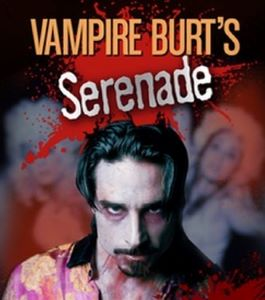 Post image for Film Review: VAMPIRE BURT'S SERENADE (directed by Ken Roht)