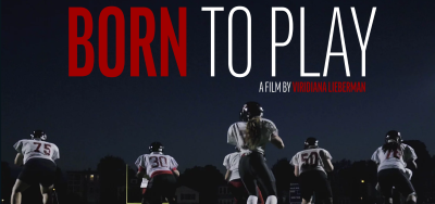 Post image for Film Preview: BORN TO PLAY (directed by Viridiana Lieberman)