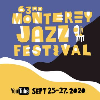 Post image for Music Preview: MONTEREY JAZZ FESTIVAL (Virtual 2020 festival September 25-27)