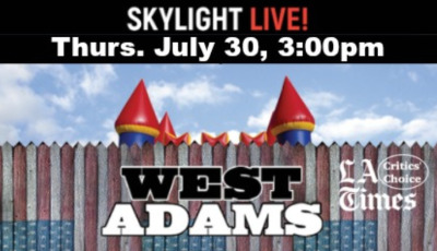 Post image for Theater Feature: WEST ADAMS (Skylight Theatre)