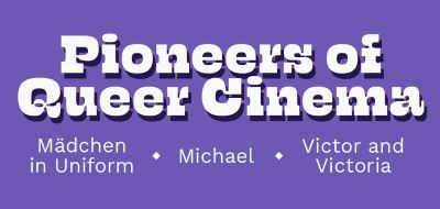 Post image for Film Reviews: VIKTOR UND VIKTORIA, MICHAEL, MÄDCHEN IN UNIFORM (Pioneers of Queer Cinema from Kino Lorber)