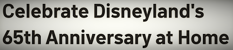 Post image for Attraction Preview: DISNEYLAND'S 65TH (Walt Disney Family Museum)