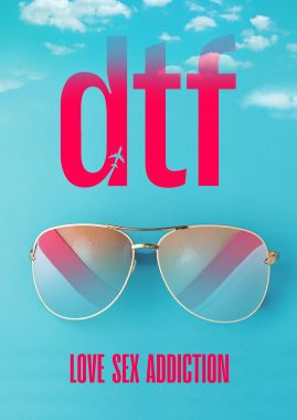 Post image for Film Preview: DTF (directed by Al Bailey)