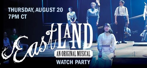 Post image for Theater Preview: EASTLAND: AN ORIGINAL MUSICAL (Lookingglass Theatre Virtual Watch Party on August 20)