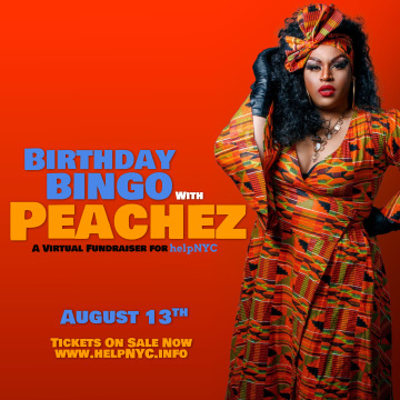 Post image for Event Feature: BIRTHDAY BINGO WITH PEACHEZ (Virtual Fundraiser for helpNYC on August 13 at 7pm EST)