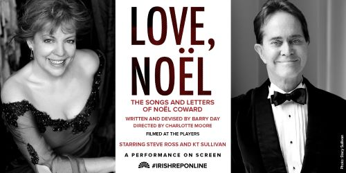 Post image for Theater Preview: LOVE, NOËL: THE SONGS AND LETTERS OF NOËL COWARD (Irish Rep, filmed at The Players)