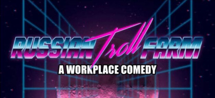Post image for Theater Review: RUSSIAN TROLL FARM: A WORKPLACE COMEDY (TheaterWorks Hartford, TheatreSquared, The Civilians)
