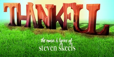 Post image for Music Preview: THANKFUL: A BENEFIT ALBUM FOR JERAD BORTZ (The Music and Lyrics of Steven Skeels)
