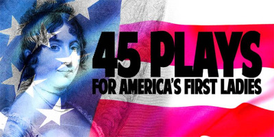 Post image for Theater Review: 45 PLAYS FOR AMERICA'S FIRST LADIES (The Neo-Futurists in NYC, Chicago, and San Francisco)