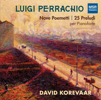 Post image for Album Review: DAVID KOREVAAR: (Luigi Perrachio's Nine Little Poems and 25 Preludi)