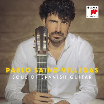 Post image for Album Review: SOUL OF THE SPANISH GUITAR (Pablo Sáinz-Villegas)