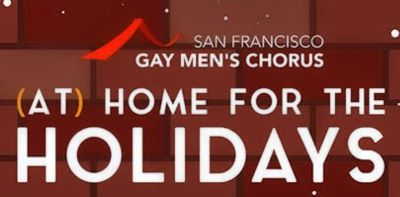 Post image for Concert Preview: (AT) HOME FOR THE HOLIDAYS (SFGMC)