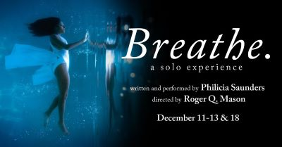 Post image for Theater Preview: BREATHE. (by Philicia Saunders)