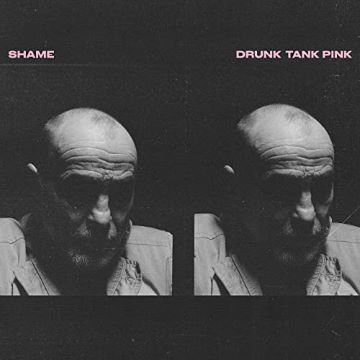 Post image for Album Review: DRUNK TANK PINK (shame)