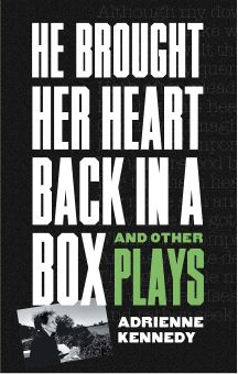 Post image for Book Review: HE BROUGHT HER HEART BACK IN A BOX AND OTHER PLAYS (Adrienne Kennedy)