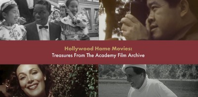 Post image for Film: HOLLYWOOD HOME MOVIES: TREASURES FROM THE ACADEMY FILM ARCHIVE (Academy of Motion Pictures Arts & Sciences)