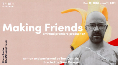 Post image for Theater Preview: MAKING FRIENDS (IAMA Theatre Company)