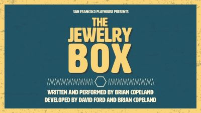 Post image for Theater Review: THE JEWELRY BOX (San Francisco Playhouse)