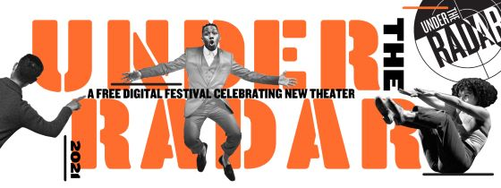 Post image for New York Theater: UNDER THE RADAR FESTIVAL 2021 (Public)