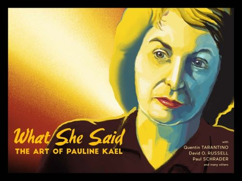 Post image for Film Review: WHAT SHE SAID: THE ART OF PAULINE KAEL (directed by Rob Garver)
