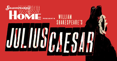Post image for Theater: JULIUS CAESAR (Shakespeare@ Home)