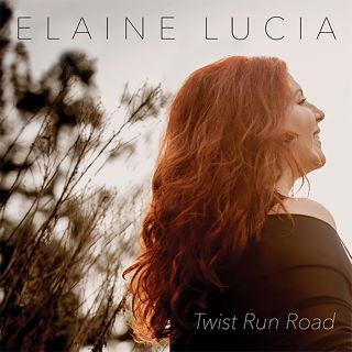 Post image for Album Review: TWIST RUN ROAD (Elaine Lucia)