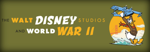 Post image for Museum: THE WALT DISNEY STUDIOS AND WORLD WAR II (The Walt Disney Family Museum in San Francisco)