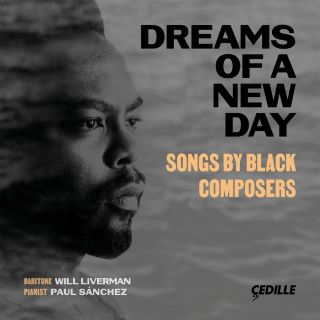 Post image for Album: DREAMS OF A NEW DAY — SONGS BY BLACK COMPOSERS (Will Liverman)