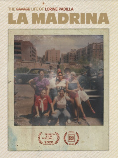 Post image for Film: LA MADRINA: THE SAVAGE LIFE OF LORINE PADILLA (directed by Raquel Cepeda)