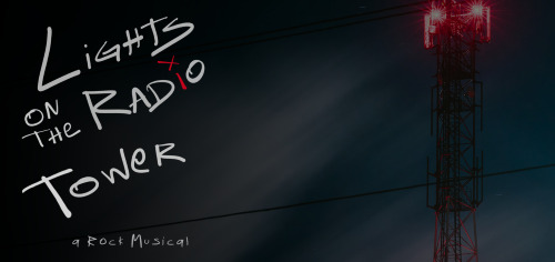 Post image for Theater: LIGHTS ON THE RADIO TOWER: A ROCK MUSICAL (Five OHM Productions and Indie Theatrical)