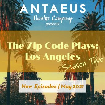 Post image for Theater Podcast: THE ZIP CODE PLAYS: LOS ANGELES (Season Two from Antaeus Theatre Company)