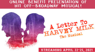 Post image for Off-Broadway: A LETTER TO HARVEY MILK (Virtual Benefit)