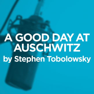 Post image for Theater: A GOOD DAY AT AUSCHWITZ (L.A. Theatre Works)