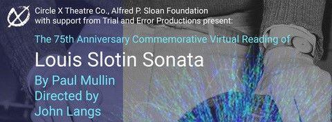 Post image for Theater: LOUIS SLOTIN SONATA (Circle X Theatre Co. on Zoom)