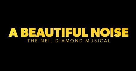 Post image for Broadway-Bound: A BEAUTIFUL NOISE: THE NEIL DIAMOND MUSICAL (Boston's Emerson Colonial Theatre)