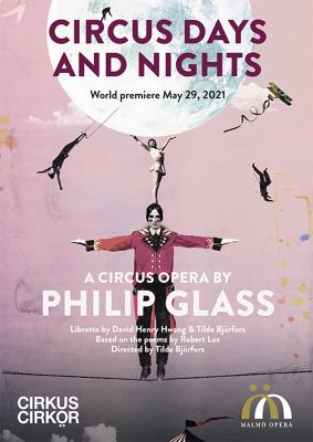 Post image for Virtual Opera: CIRCUS DAYS AND NIGHTS (World Premiere by Philip Glass, David Henry Hwang & Tilde Björfors; Streaming LIVE)