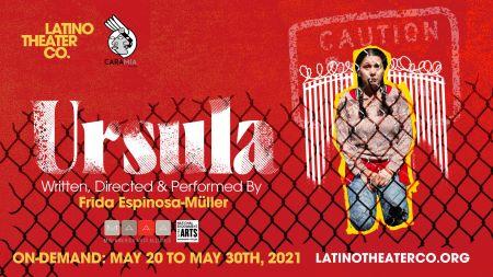 Post image for Virtual Theater: URSULA (Latino Theater Co; Cara Mía Theatre)