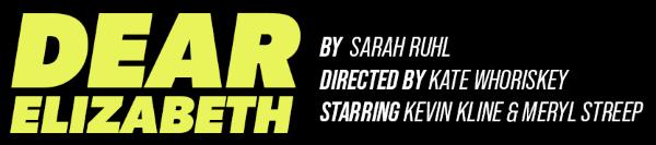 Post image for Virtual Theater: DEAR ELIZABETH (Kevin Kline&Meryl Streep)