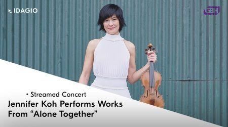 Post image for Virtual Music Concert: ALONE TOGETHER (Jennifer Koh)