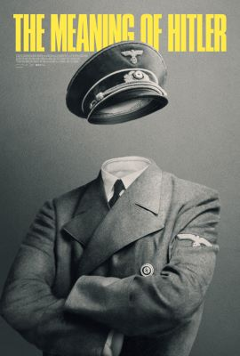 Post image for Film Review: THE MEANING OF HITLER (directed by Michael Tucker and Petra Epperlein)