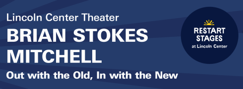 Post image for Concert / Cabaret: OUT WITH THE OLD, IN WITH THE NEW (Brian Stokes Mitchell, presented by Lincoln Center Theater)